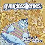 As Cruel As School Children   - Gym Class Heroes Mp3 Downloads from bearshare.com
