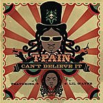 Can't Believe It (Single) - T-Pain Mp3 Downloads from bearshare.com
