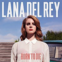 {Born to Die}